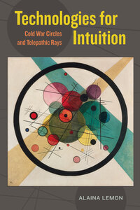 Technologies for Intuition by Alaina Lemon