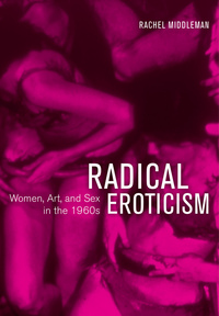 Radical Eroticism by Rachel Middleman