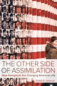 The Other Side of Assimilation by Tomas Jimenez
