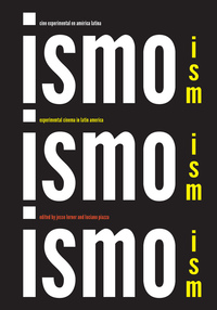 Ism, Ism, Ism / Ismo, Ismo, Ismo Edited by Jesse Lerner, Luciano Piazza