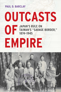 Outcasts of Empire by Paul D. Barclay
