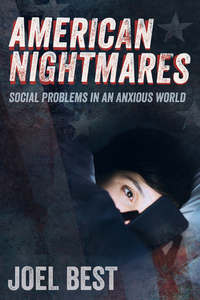 American Nightmares by Joel Best