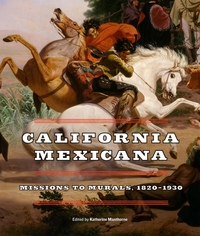 California Mexicana by Katherine Manthorne