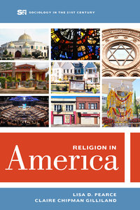 Religion in America by Lisa D. Pearce, Claire Chipman Gilliland