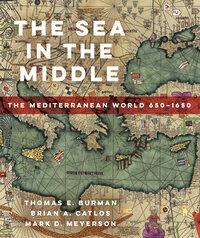 The Sea in the Middle by Thomas E Burman, Brian A. Catlos, Mark D. Meyerson