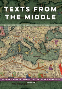Texts from the Middle by Thomas E Burman, Brian A. Catlos, Mark D. Meyerson
