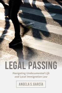 Legal Passing by Angela S. García