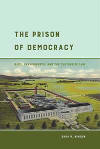 The Prison of Democracy by Sara M. Benson