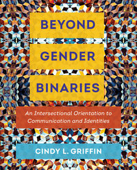 Beyond Gender Binaries by Cindy L. Griffin