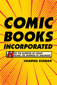 Comic Books Incorporated by Shawna Kidman