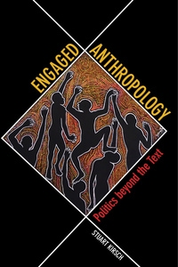 Engaged Anthropology by Stuart Kirsch