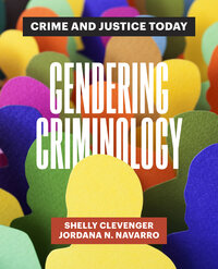 Gendering Criminology by Shelly Clevenger, Jordana N. Navarro