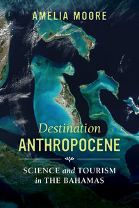 Destination Anthropocene by Amelia Moore