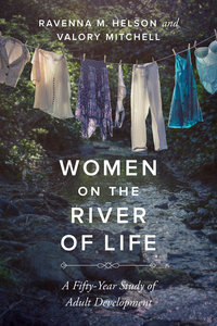 Women on the River of Life by Ravenna M Helson, Valory Mitchell