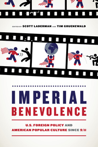Imperial Benevolence by Scott Laderman, Tim Gruenewald