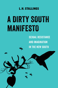 A Dirty South Manifesto by L.H. Stallings