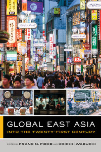 Global East Asia by Frank N. Pieke, Koichi Iwabuchi