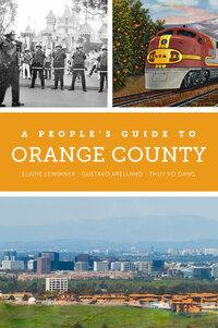 A People's Guide to Orange County by Elaine Lewinnek, Gustavo Arellano, Thuy Vo Dang