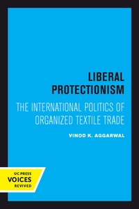 Liberal Protectionism by Vinod K. Aggarwal