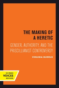 The Making of a Heretic by Virginia Burrus