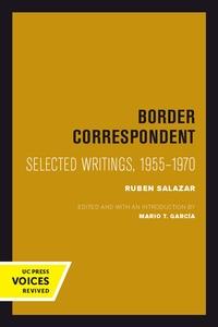 Border Correspondent Edited by Ruben Salazar, Mario T. García