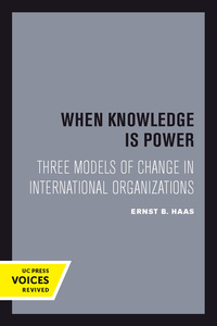 When Knowledge Is Power by Ernst B. Haas