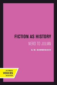 Fiction as History by G. W. Bowersock