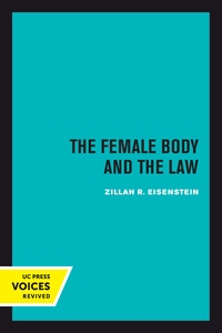 The Female Body and the Law by Zillah R. Eisenstein