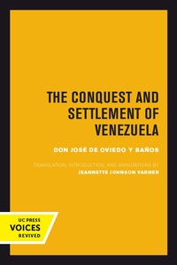 The Conquest and Settlement of Venezuela by José de Oviedo y Baños