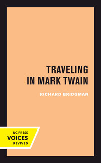 Traveling in Mark Twain by Richard Bridgman