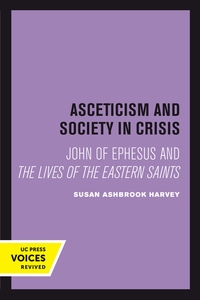 Asceticism and Society in Crisis by Susan Ashbrook Harvey