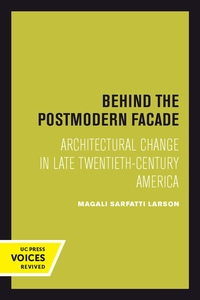 Behind the Postmodern Facade by Magali Sarfatti Larson