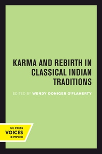 Karma and Rebirth in Classical Indian Traditions Edited by Wendy Doniger O'Flaherty
