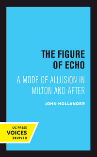 The Figure of Echo by John Hollander