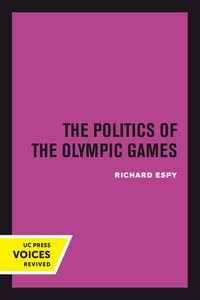 The Politics of the Olympic Games by Richard Espy
