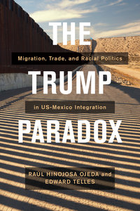 The Trump Paradox by Raul Hinojosa-Ojeda, Edward Telles