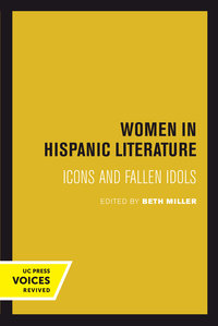 Women in Hispanic Literature by Beth Miller