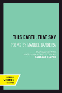 This Earth, That Sky by Manuel Bandeira