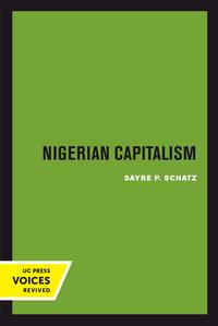 Nigerian Capitalism by Sayre P. Schatz