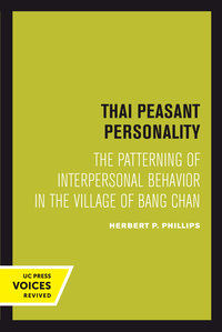 Thai Peasant Personality by Herbert P. Phillips