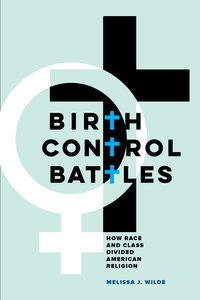 Birth Control Battles by Melissa J. Wilde