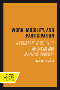Work, Mobility, and Participation by Robert E. Cole
