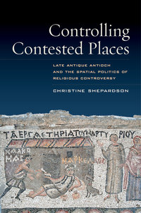 Controlling Contested Places by Christine Shepardson