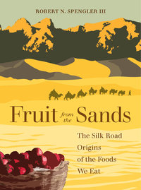 Fruit from the Sands by Robert N. Spengler III
