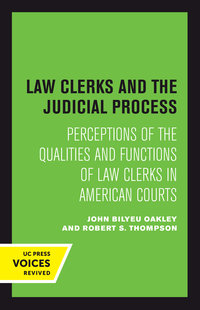 Law Clerks and the Judicial Process by John B. Oakley, Robert S. Thompson