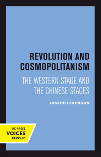 Revolution and Cosmopolitanism by Joseph Levenson