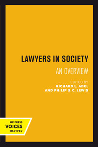 Lawyers in Society by Richard L. Abel, Philip S. C. Lewis