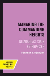 Managing the Commanding Heights by Forrest D. Colburn