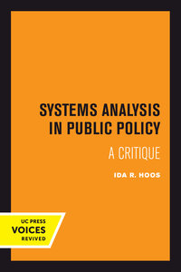 Systems Analysis in Public Policy by Ida R. Hoos