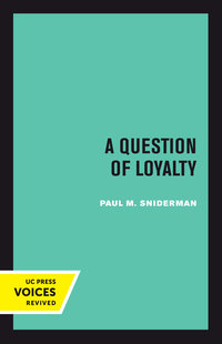 A Question of Loyalty by Paul M. Sniderman